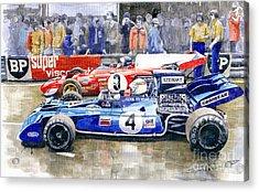 1972 French Gp Jackie Stewart Tyrrell 003  Jacky Ickx Ferrari 312b2  Acrylic Print