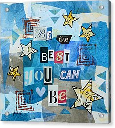 Be The Best You Can Be Acrylic Print