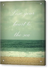 Lose Your Heart To The Sea Acrylic Print