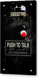 Push To Talk Acrylic Print by Bob Orsillo