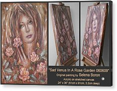 Acrylic Print featuring the painting Sad Venus In A Rose Garden 060609 by Selena Boron