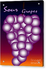 Acrylic Print featuring the digital art Sour Grapes by Gayle Price Thomas