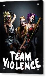 Team Violence Acrylic Print by Kyle James-Patrick