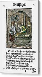 Wiredrawer, 1568 Acrylic Print