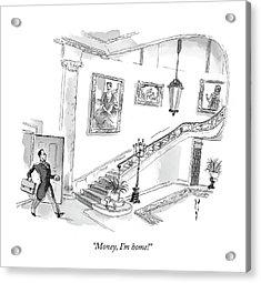 Money, I'm Home! Acrylic Print by Barry Blitt