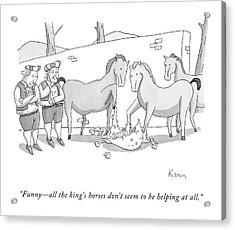Funny - All The King's Horses Don't Seem Acrylic Print
