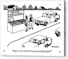 Organic Is Nice Acrylic Print by J.B. Handelsman