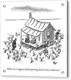 Hello, Son. I Suppose Chicken Farming Doesn't Acrylic Print