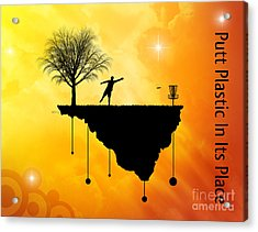 Putt Plastic In Its Place Acrylic Print