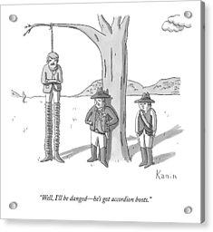 Well, I'll Be Danged - He's Got Accordion Boots Acrylic Print