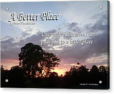 A Better Place Acrylic Print