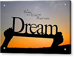 A Dream Is A Wish Your Heart Makes Acrylic Print