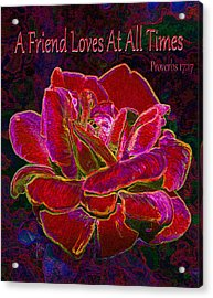 A Friend Loves At All Times Acrylic Print by Michele Avanti