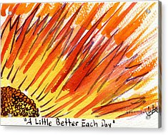 A Little Better Each Day  Acrylic Print