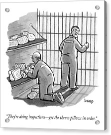 A Prisoner Says To His Cellmate Acrylic Print by Benjamin Schwartz