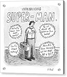 A Repair Man Is Introduced As Super-man Acrylic Print