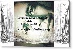Ablaz Elektro Dz Acrylic Print by Armando Lopez de Elizalde