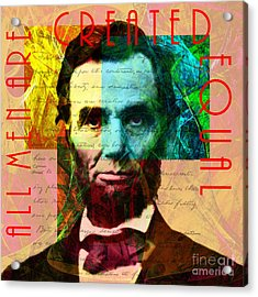 Abraham Lincoln All Men Are Created Equal 2014020502 Acrylic Print