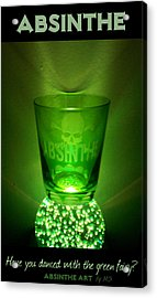 Absinthe - Have You Danced With The Green Fairy? Acrylic Print