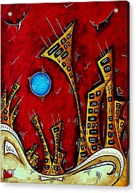 Abstract City Cityscape Art Original Painting Stand Tall By Madart Acrylic Print by Megan Duncanson