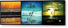 Act Of Faith Hope Love Collage Acrylic Print by Sharon Soberon