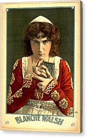 Actress Blanche Walsh 1899 Acrylic Print by Padre Art