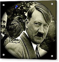Adolf Hitler And A Feathered Friend C.1941-2008 Acrylic Print