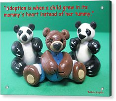 Adoption Is Acrylic Print by Barbara Snyder