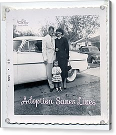 Adoption Saves Lives Acrylic Print
