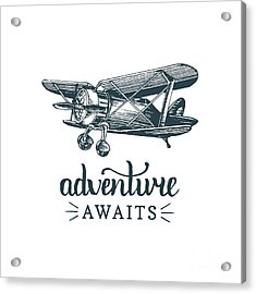 Adventure Awaits Motivational Quote Acrylic Print