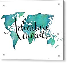 Adventure Awaits - Travel Quote On World Map Acrylic Print by Michelle Eshleman
