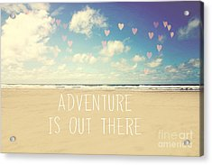 Adventure Is Out There Acrylic Print by Sylvia Cook