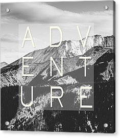 Adventure Typography Acrylic Print by Pati Photography