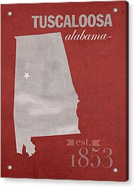 Alabama Crimson Tide Tuscaloosa College Town State Map Poster Series No 008 Acrylic Print