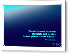 Albert Einstein Famous Quote Acrylic Print by Enrique Cardenas-elorduy