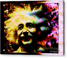 Albert Einstein - Why Is It That Nobody Understands Me - Yet Everybody Likes Me Acrylic Print by Elizabeth McTaggart