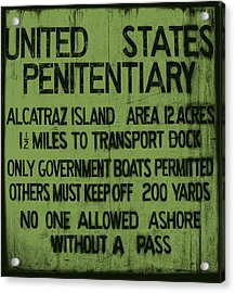 Alcatraz Island United States Penitentiary Sign 5 Acrylic Print by Jennifer Rondinelli Reilly - Fine Art Photography
