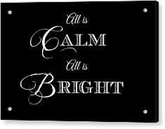 All Is Calm All Is Bright Acrylic Print by Chastity Hoff