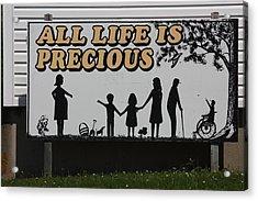 All Life Is Precious Acrylic Print