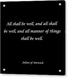 All Shall Be Well Acrylic Print