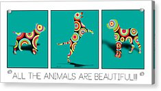 All The Animal Are Beautiful  Acrylic Print