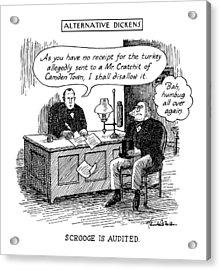 Alternative Dickens Scrooge Is Audited. Auditor: Acrylic Print by J.B. Handelsman