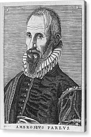 Ambrose Pare (1517?-1590) Acrylic Print by Granger