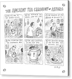 'ancient Tea Ceremony Of Astoria' Acrylic Print by Roz Chast