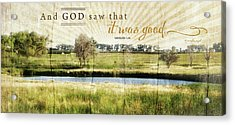And God Saw That It Was Good Acrylic Print by Jennifer Pugh