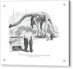 And Here Is My ?rst Dinosaur - Makes Me Feel Like Acrylic Print