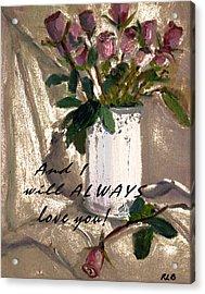 And I Acrylic Print by Rita Brown