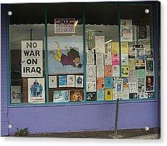 Anti-iraq War Posters 4th Avenue Book Store Window Tucson Arizona 2000 Acrylic Print by David Lee Guss