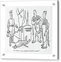 Are Either Of You Gentlemen Musically Inclined? Acrylic Print