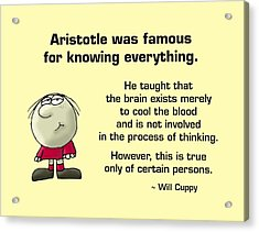 Aristotle Knew It All Acrylic Print by Mike Flynn